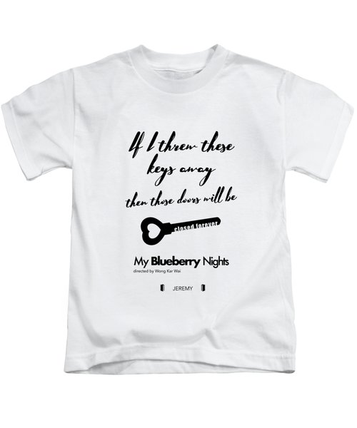 If I Threw These Keys Away Then Those Doors Will Be Closed Forever. - Jeremy Kids T-Shirt