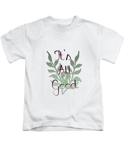 Its All Good Kids T-Shirt