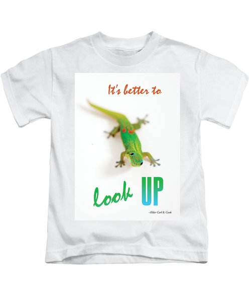 Its Better To Look Up Kids T-Shirt