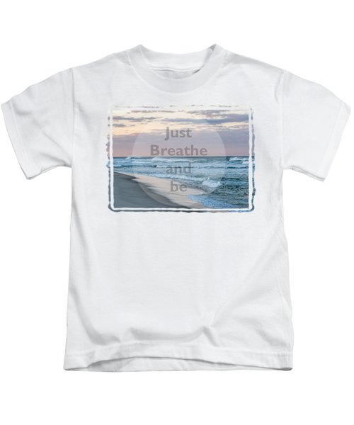 Just Breathe And Be Beach  Kids T-Shirt