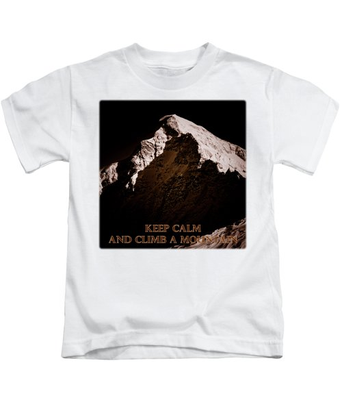 Keep Calm And Climb A Mountain Kids T-Shirt