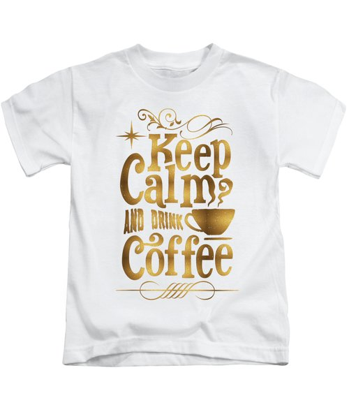 Keep Calm And Drink Coffee Typography Kids T-Shirt