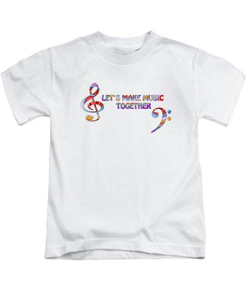 Let's Make Music Together - White Kids T-Shirt
