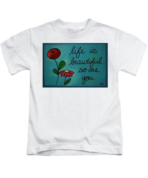 Life Is Beautiful Kids T-Shirt