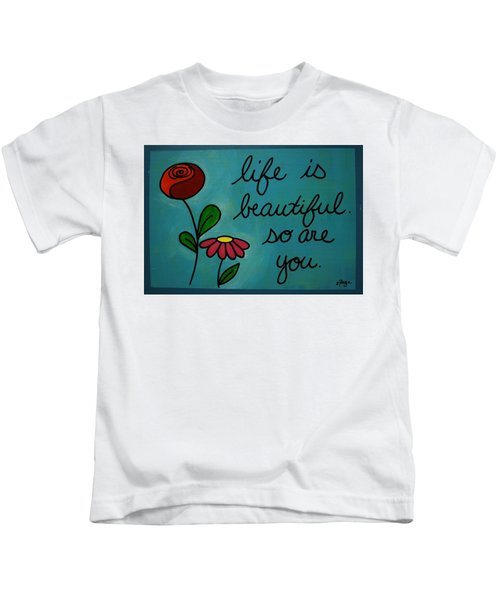 Life Is Beautiful Kids T-Shirt