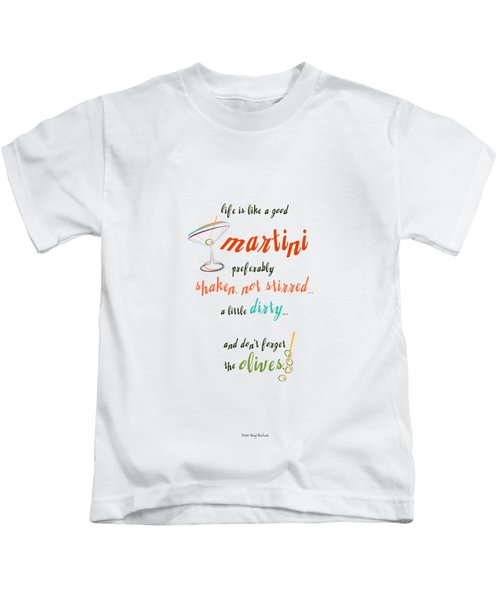 Life Is Like A Good Martini Kids T-Shirt by Mary Machare