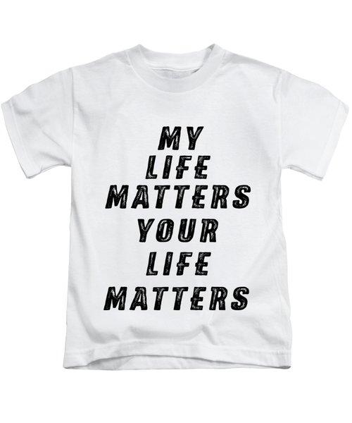 Life Matters Kids T-Shirt