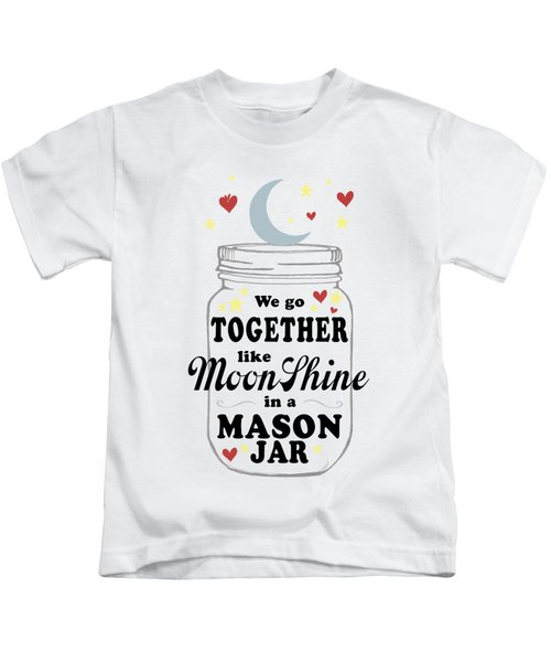 Like Moonshine In A Mason Jar Kids T-Shirt