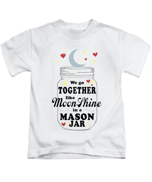 Like Moonshine In A Mason Jar Kids T-Shirt