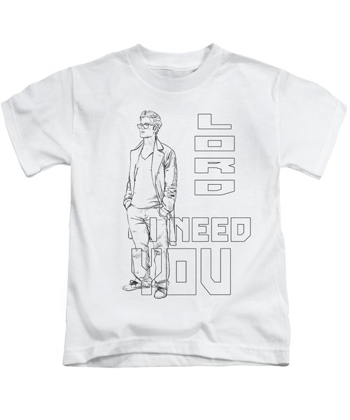 Lord I Need You White Kids T-Shirt