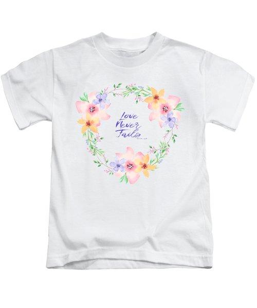 Love Never Fails Kids T-Shirt