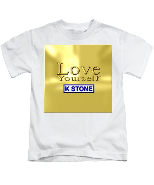 Love Yourself Kids T-Shirt