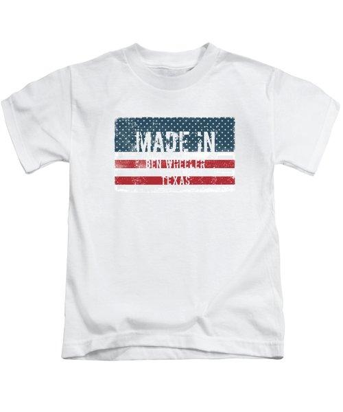 Made In Ben Wheeler, Texas Kids T-Shirt