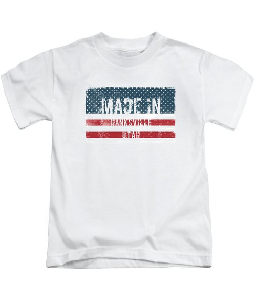 Made In Hanksville, Utah Kids T-Shirt