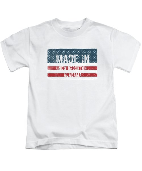 Made In New Brockton, Alabama Kids T-Shirt