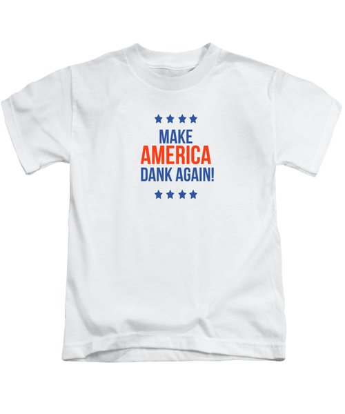 Make America Dank Again- Art By Linda Woods Kids T-Shirt