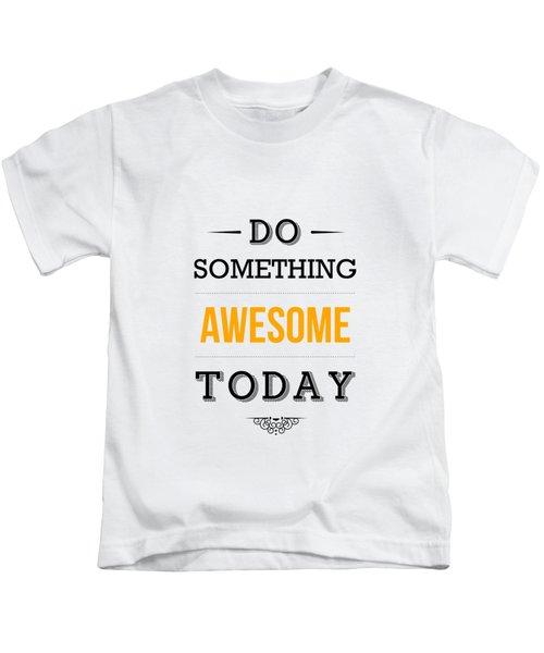 Motivational Typography Poster Kids T-Shirt