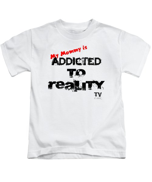 My Mommy Is Addicted To Reality Tv In Red Universal Kids T-Shirt