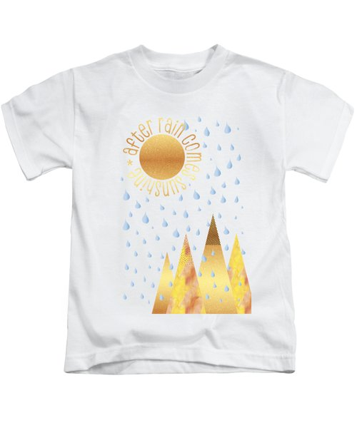 Naive Graphic Art After Rain Comes Sunshine Kids T-Shirt