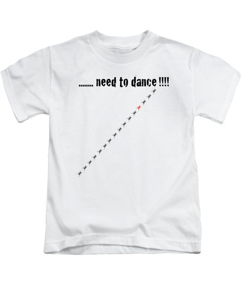 Need To Dance Kids T-Shirt by Carmen Fanali