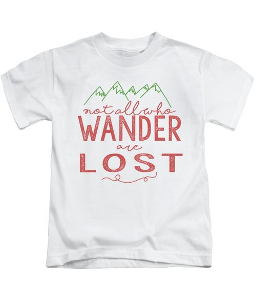 Not All Who Wander Are Lost In Pink Kids T-Shirt