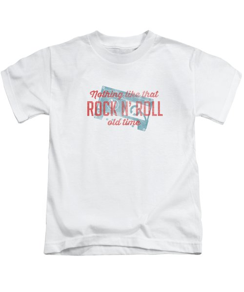 Nothing Like That Old Time Rock And Roll Tee White Kids T-Shirt