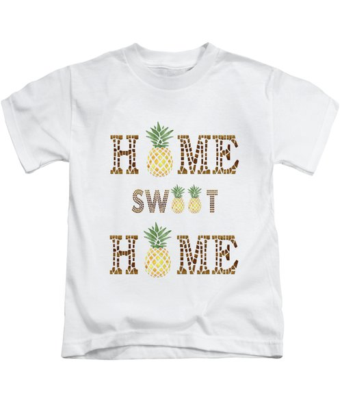 Pineapple Home Sweet Home Typography Kids T-Shirt