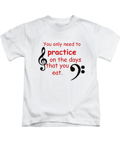 Practice On The Days You Eat Kids T-Shirt