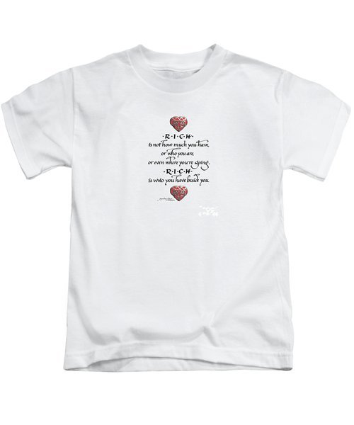 Rich Is Who You Have Beside You Kids T-Shirt