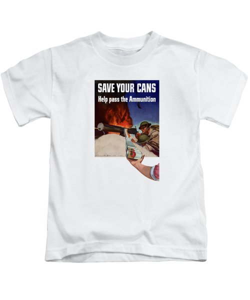 Save Your Cans - Help Pass The Ammunition Kids T-Shirt