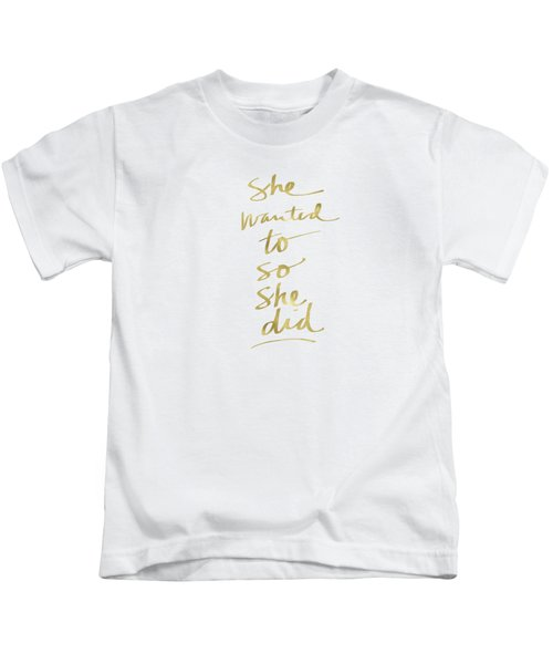 She Wanted To So She Did Gold- Art By Linda Woods Kids T-Shirt by Linda Woods