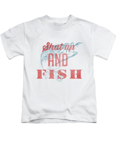 Shut Up And Fish Kids T-Shirt by Edward Fielding