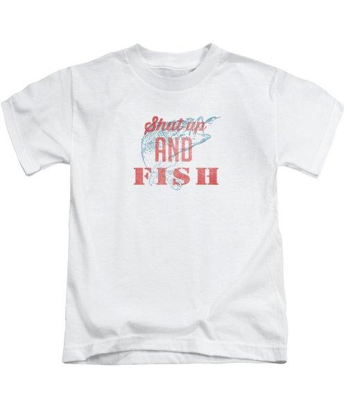 Shut Up And Fish Kids T-Shirt