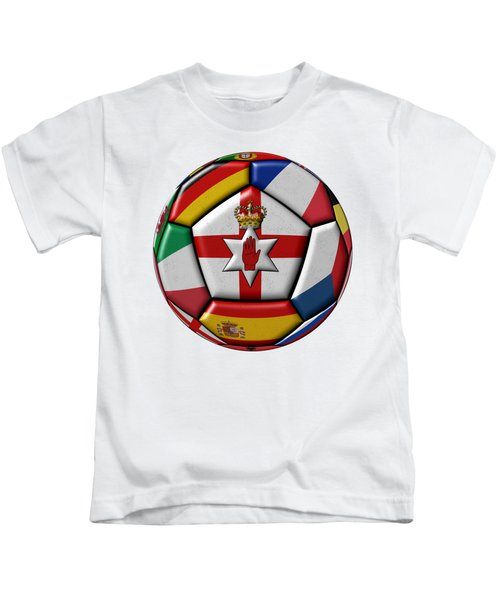 Soccer Ball With Flag Of Northern Ireland In The Center Kids T-Shirt