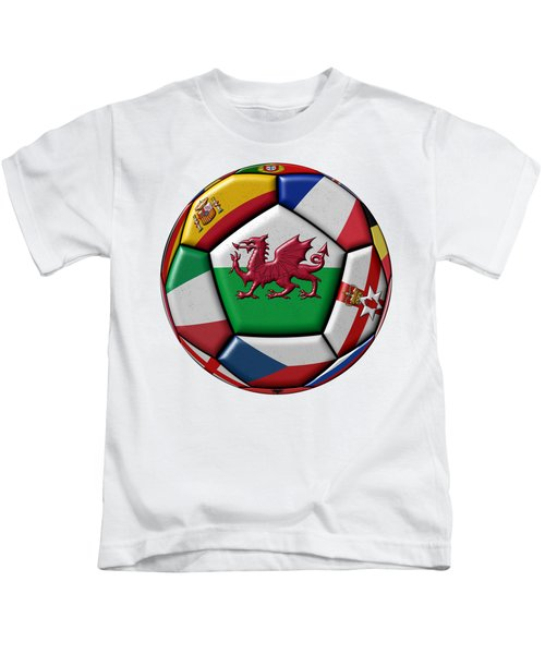 Soccer Ball With Flag Of Wales In The Center Kids T-Shirt