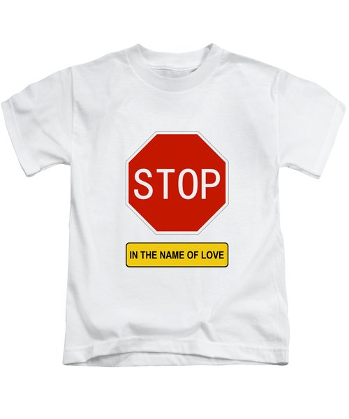 Stop In The Name Of Love Kids T-Shirt