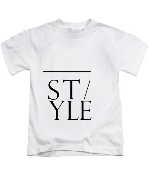 Style - Minimalist Print - Typography - Quote Poster Kids T-Shirt