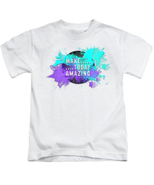 Text Art Make... Today Amazing Kids T-Shirt