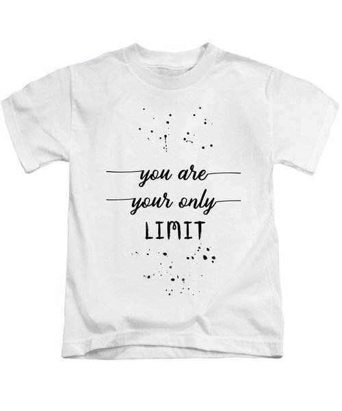 Text Art You Are Your Only Limit Kids T-Shirt