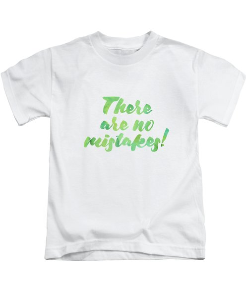 There Are No Mistakes Kids T-Shirt