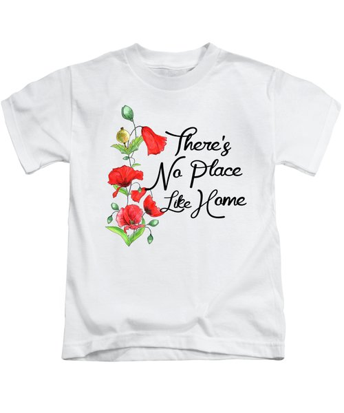 Theres No Place Like Home Kids T-Shirt