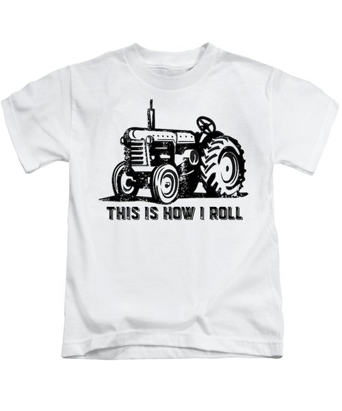 Kids T-Shirt featuring the drawing This Is How I Roll Tractor by Edward Fielding