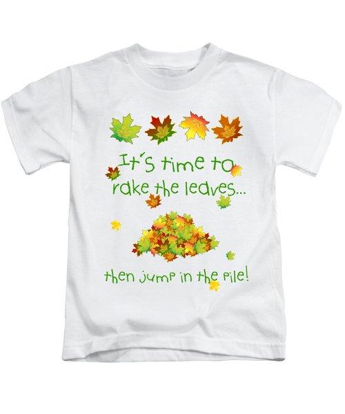 Time To Rake The Leaves Kids T-Shirt