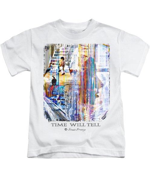 Time Will Tell Kids T-Shirt