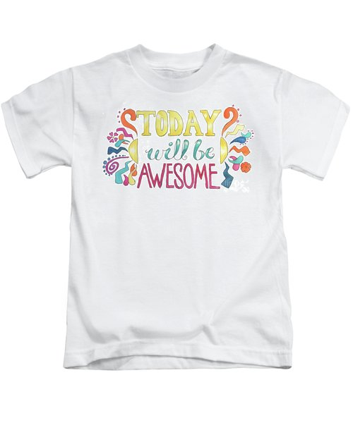 Today Will Be Awesome Kids T-Shirt