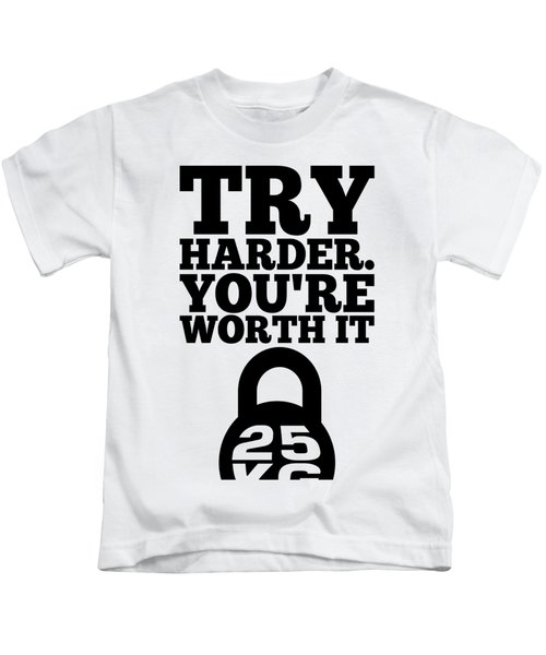Try Harder You Are Worth It Gym Inspirational Quotes Poster Kids T-Shirt