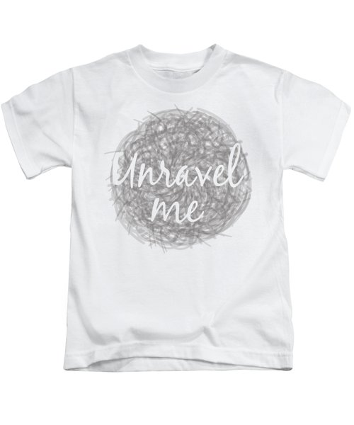 Unravel Me Kids T-Shirt