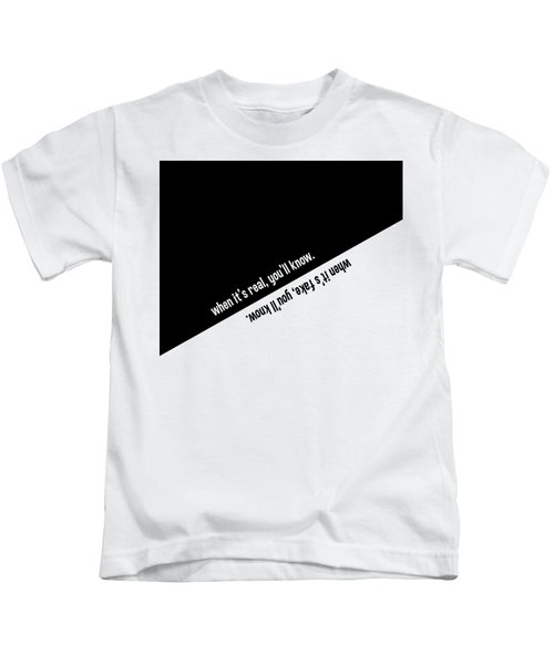 When It's Real Or Fake, You'll Know Kids T-Shirt
