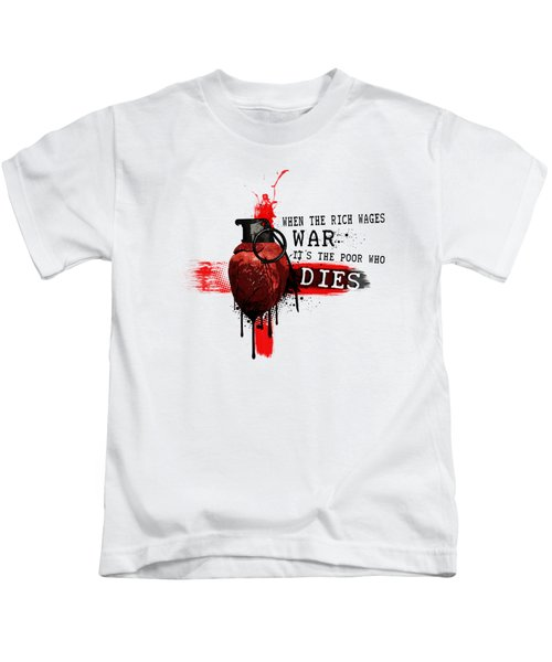 When The Rich Wages War... Kids T-Shirt