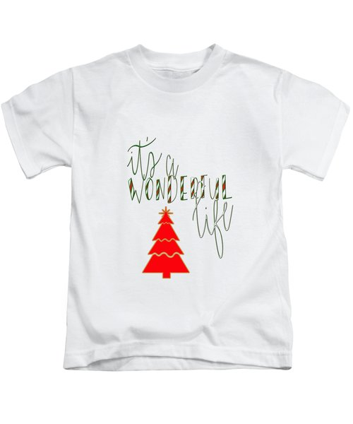 Wonderful Life Kids T-Shirt
